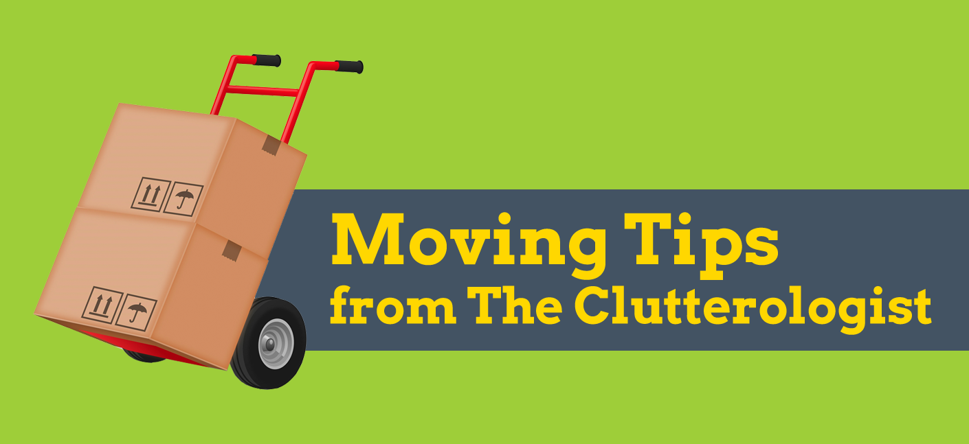 Moving Tips from The Clutterologist